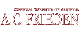A.C. Frieden. Official Site. Powerful, globetrotting mysteries and thrillers [Home]